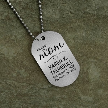 Forever My Mom Memorial Dog Tag